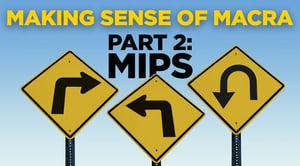 Making Sense of MACRA Part 2: MIPS